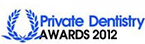 Private Dentistry Awards 2012